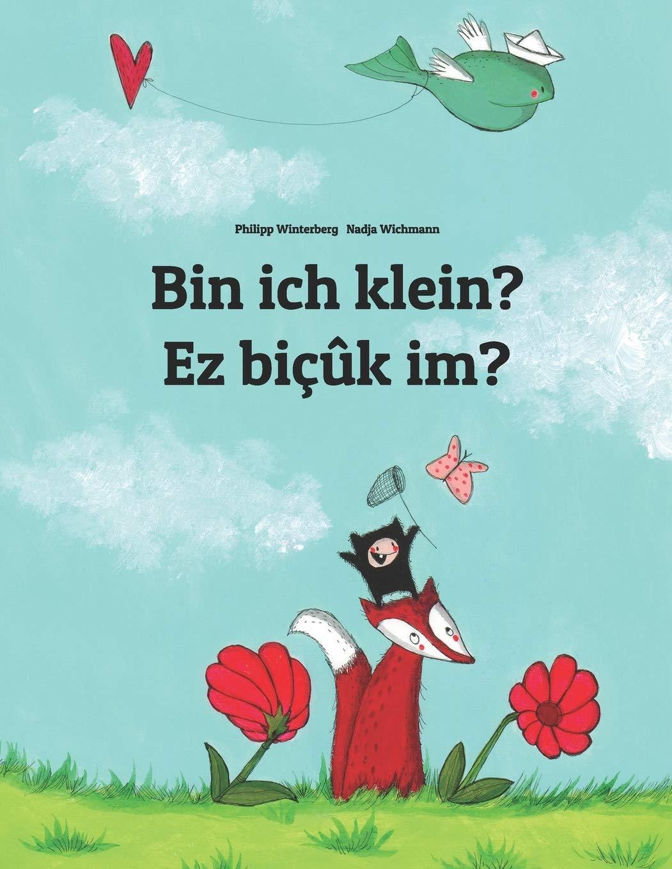 Bin Ich Klein  Ez Biçûk Im   Kinderbuch Deutsch Kurdisch  Zweisprachig Bilingual