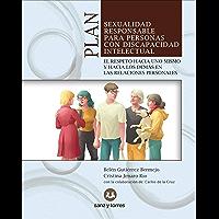 Plan de sexualidad responsable para personas con discapacidad intelectual: El respeto hacia uno mismo y hacia los demás en las relaciones personales