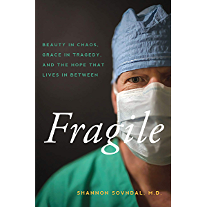 Fragile: Beauty in Chaos, Grace in Tragedy, and the Hope That Lives in Between