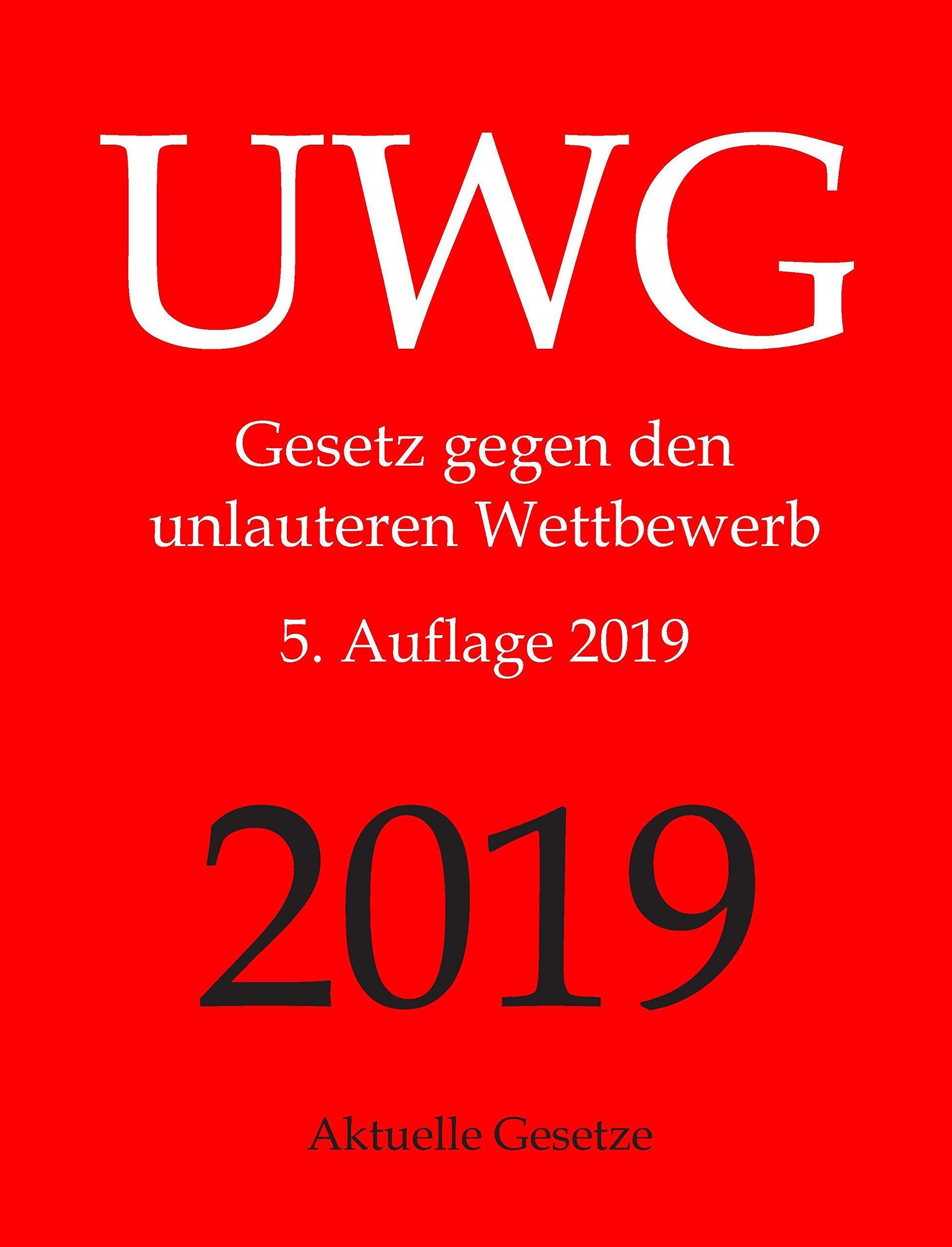 UWG Gesetz Gegen Den Unlauteren Wettbewerb Aktuelle Gesetze