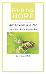 Finding Hope: After the Death of a Child -- Prenatal, Child, Teen, or Adult Loss (Finding Hope After the Death of a Loved One)
