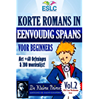 """Korte Romans in Eenvoudig Spaans voor Beginners met +60 Oefeningen & 200 Woordenlijst!: """"De Kleine Prins """" by Antoine de Saint Exupéry  (ESLC Lees Werkboeken Serie Book 2)"""