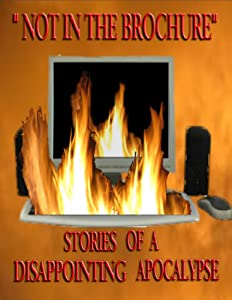 Not in the Brochure: Stories of a Disappointing Apocalypse