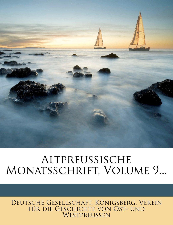 Read Online Altpreussische Monatsschrift, Volume 9... (German Edition) pdf epub