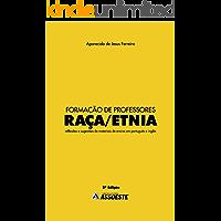 Formação de Professores Raça/Etnia:Reflexões de sugestões de materiais de ensino em português e inglês