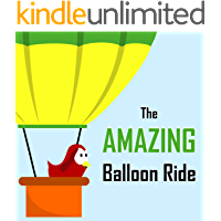 Children's Book: The Amazing Balloon Ride [Bedtime Stories for Kids]
