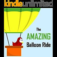 Children's Book: The Amazing Balloon Ride [Bedtime Stories for Kids] (Sammy Bird)