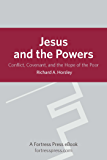 Jesus and the Powers: Conflict, Covenant, And The Hope Of The Poor
