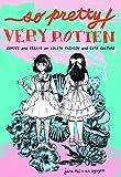 So Pretty / Very Rotten: Comics and Essays on Lolita Fashion and Cute Culture