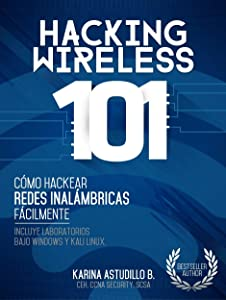 HACKING WIRELESS 101: Cómo hackear redes inalámbricas fácilmente! (Spanish Edition)