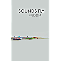 Sounds Fly: Music Writing (English Edition)