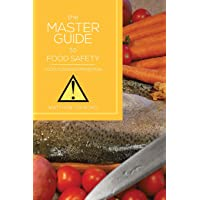 The Master Guide to Food Safety: Food Poisoning Prevention