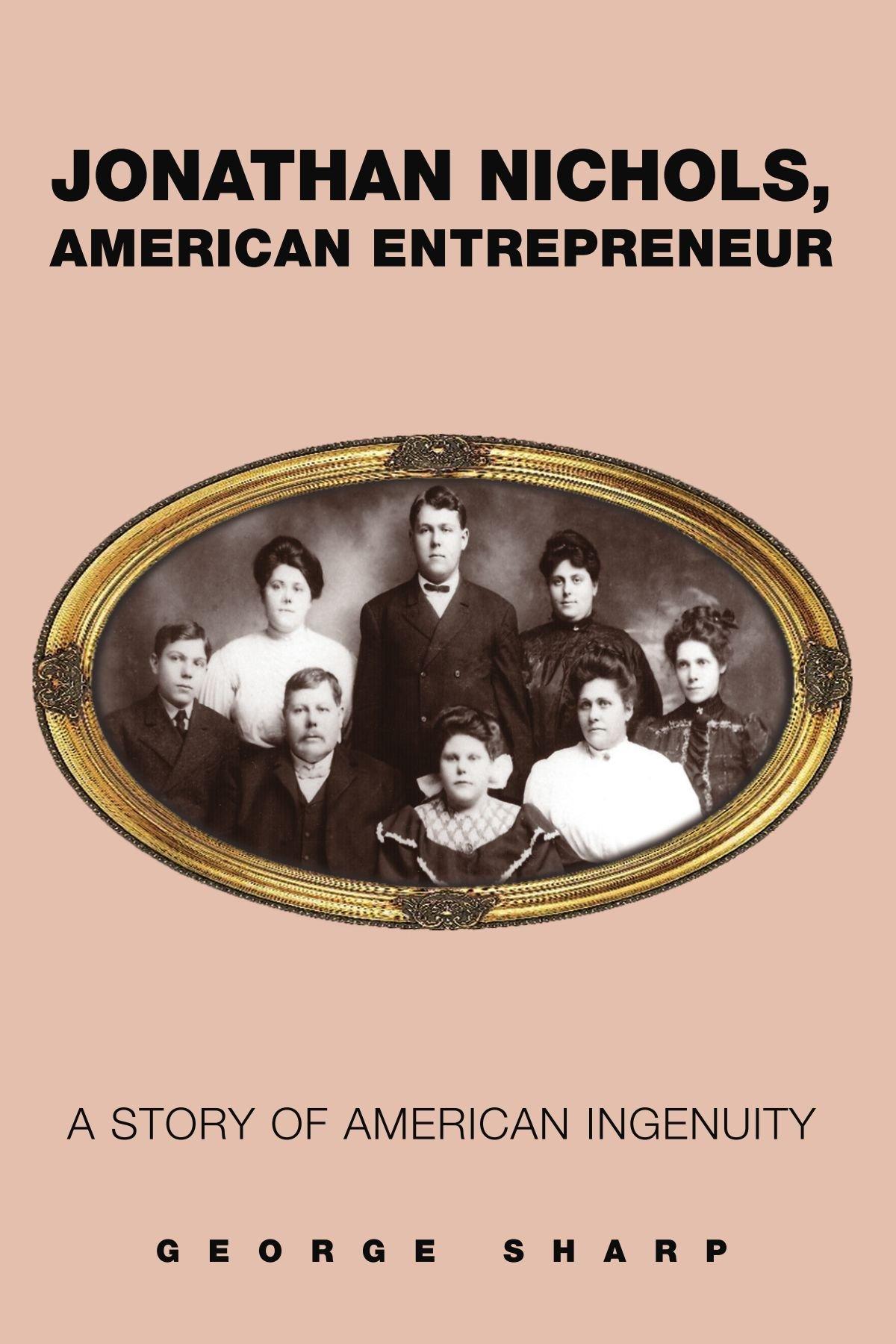 Download Jonathan Nichols, American Entrepreneur: A STORY OF AMERICAN INGENUITY pdf epub