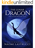 The Lunar Dragon and Other Dragon Tales: Another Collection of Short Dragon Stories (The Silver Queen Book 2)
