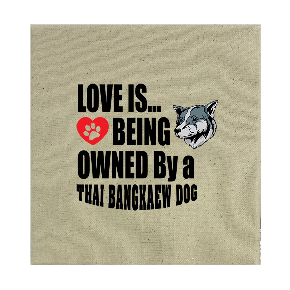 Style in Print Stretched Natural Canvas Love Is Being Owned Thai Bangkaew Dogdog 8''X8'' by Style in Print