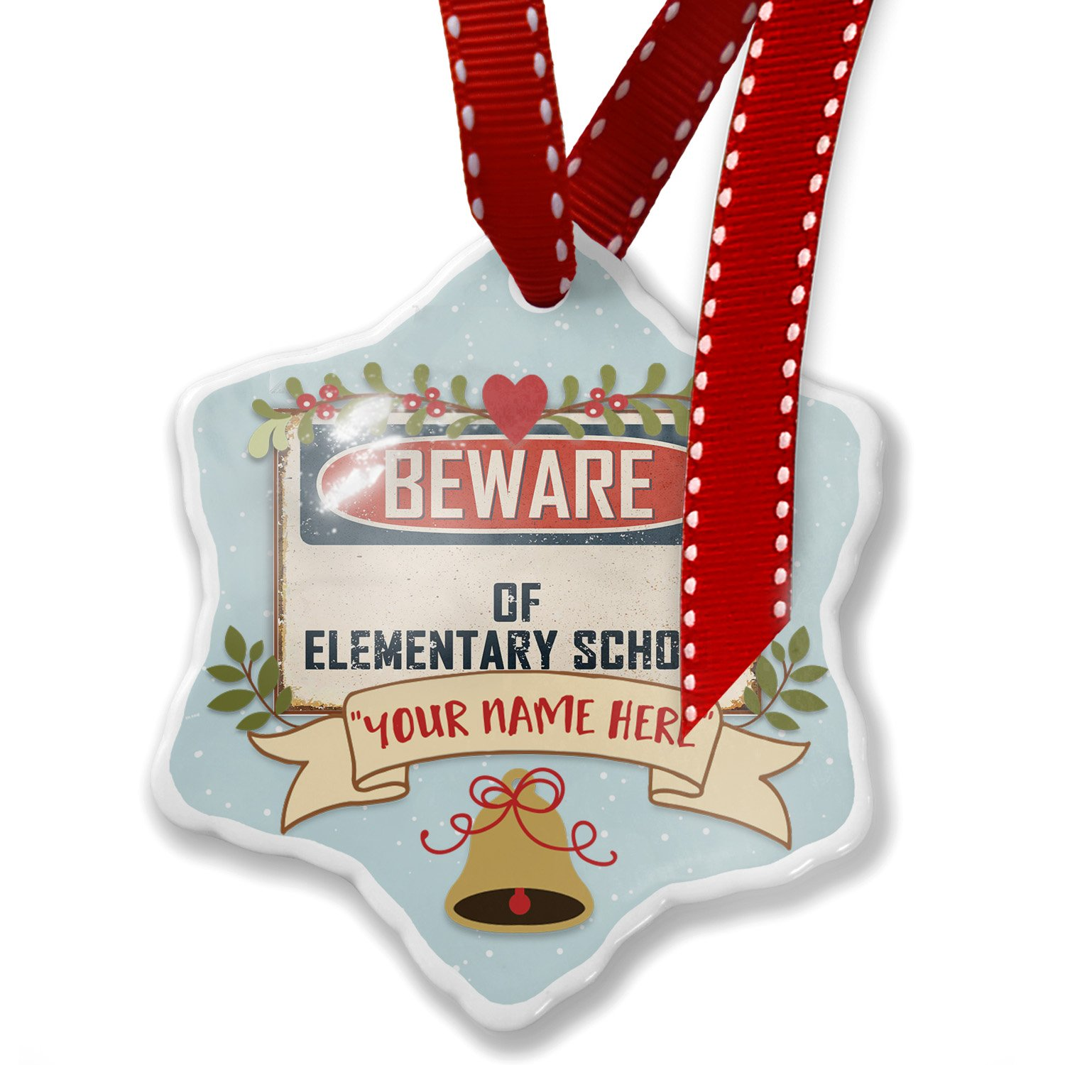 Add Your Own Custom Name, Beware Of Elementary School Students Vintage Funny Sign Christmas Ornament NEONBLOND