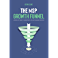 The MSP Growth Funnel: A Complete Guide To Marketing & Selling Managed Services