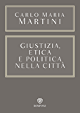 Giustizia, etica e politica nella città (Opere Carlo Maria Martini Vol. 3)