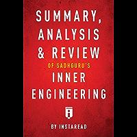 Summary, Analysis & Review of Sadhguru's Inner Engineering by Instaread (English Edition)