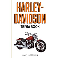 Harley-Davidson Trivia Book: Uncover The History & Facts Every Fan Needs To Know!