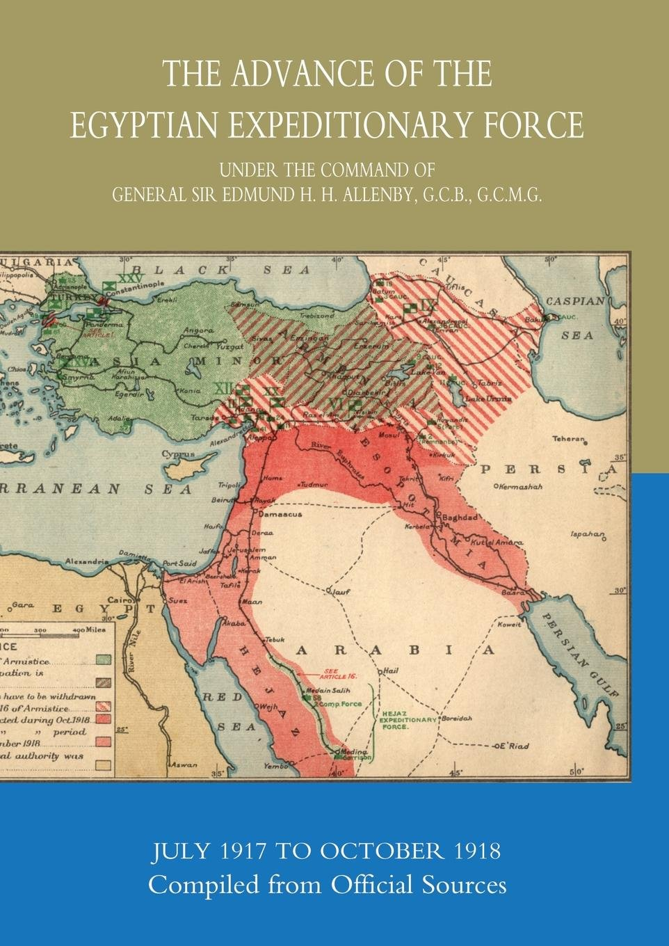 Download The Advance Of The Egyptian Expeditionary Force 1917-1918  Compiled From Official Sources: The Advance Of The Egyptian Expeditionary Force 1917-1918  Compiled From Official Sources pdf epub