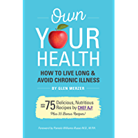 Own Your Health: How to Live Long and Avoid Chronic Illness (English Edition)