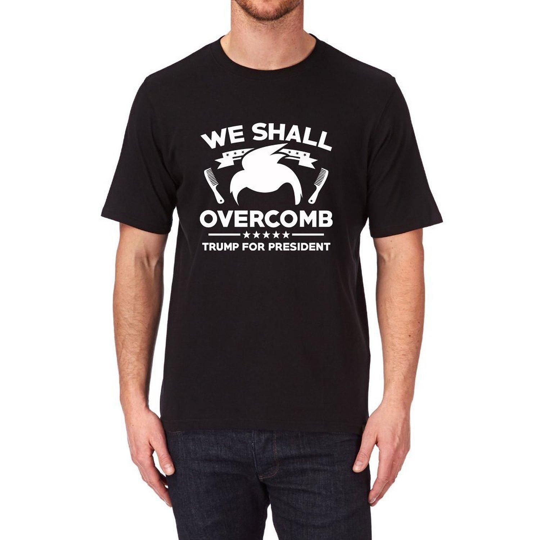Loo Show S We Shall Overcomb Trump For President Black T Shirt Tee