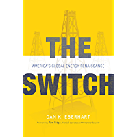 The Switch: America's Global Energy Renaissance