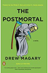 The Postmortal: A Novel Kindle Edition