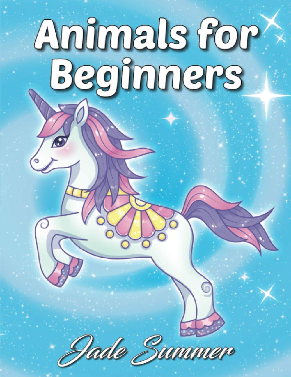Amazon Com Animals For Beginners An Adult Coloring Book With Fun Easy And Relaxing Coloring Pages 9781979630610 Summer Jade Books