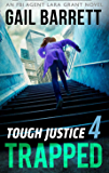 Tough Justice: Trapped (Part 4 Of 8) (Tough Justice, Book 4)