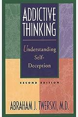 Addictive Thinking: Understanding Self-Deception Paperback