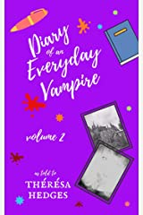 Diary Of An Everyday Vampire: Volume 2 Kindle Edition
