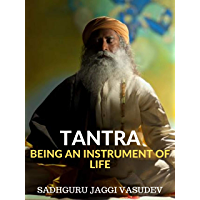 Tantra: Being An Instrument Of Life (English Edition)