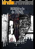 Escuridão no Fim do Túnel