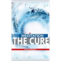 Meditation- The Cure: how distress, disorder, and disease are formed and ways to...