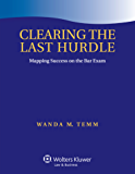Clearing the Last Hurdle: Mapping Success on the Bar Exam (Academic Success Series)