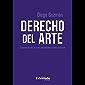 Derecho del arte: El derecho de autor en el arte contemporáneo y el mercado del arte