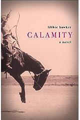 Calamity: A Novel Kindle Edition