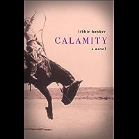 Calamity: A Novel