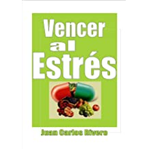 Vencer al Estrés (Spanish Edition) Jun 22, 2012