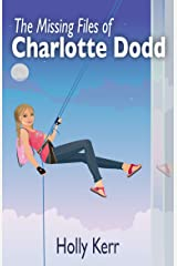 The Missing Files of Charlotte Dodd: A laugh-out-loud, action-packed romantic comedy spy series Kindle Edition