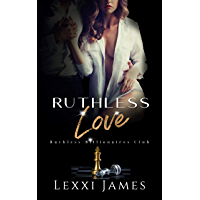 Ruthless Love (Ruthless Billionaires Club Book 3)