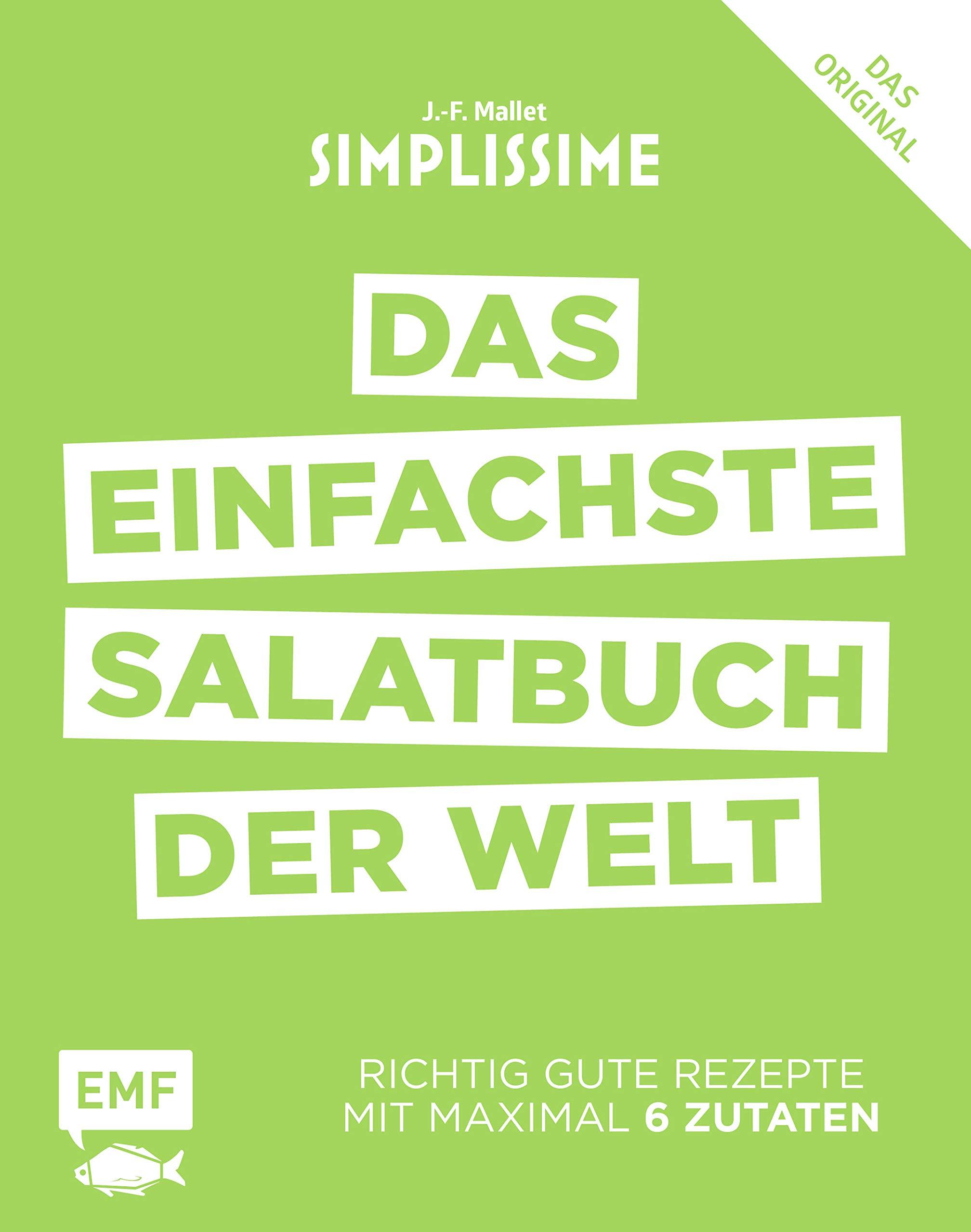Simplissime – Das einfachste Salatbuch der Welt: Richtig gute Rezepte mit maximal 6 Zutaten