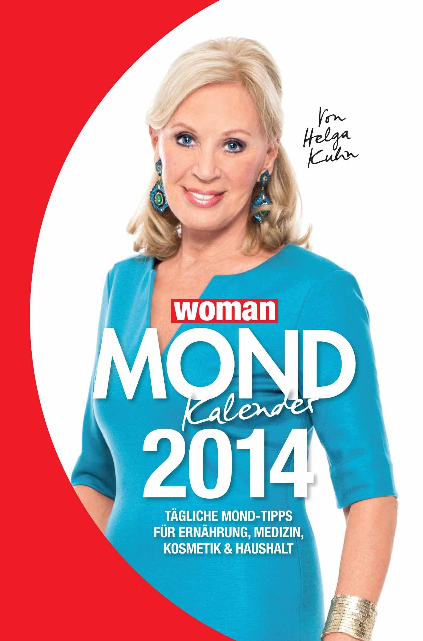 WOMAN Mondkalender 2014: Tägliche Mond-Tipps für Ernährung, Medizin, Kosmetik, Haushalt