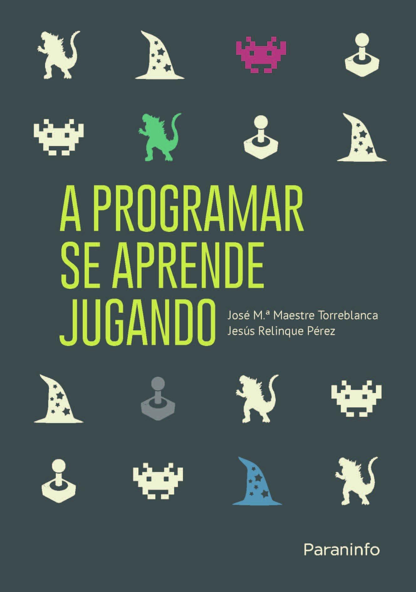 A programar se aprende jugando: Amazon.es: JOSE Mª MAESTRE TORREBLANCA, JESÚS RELINQUE PÉREZ: Libros