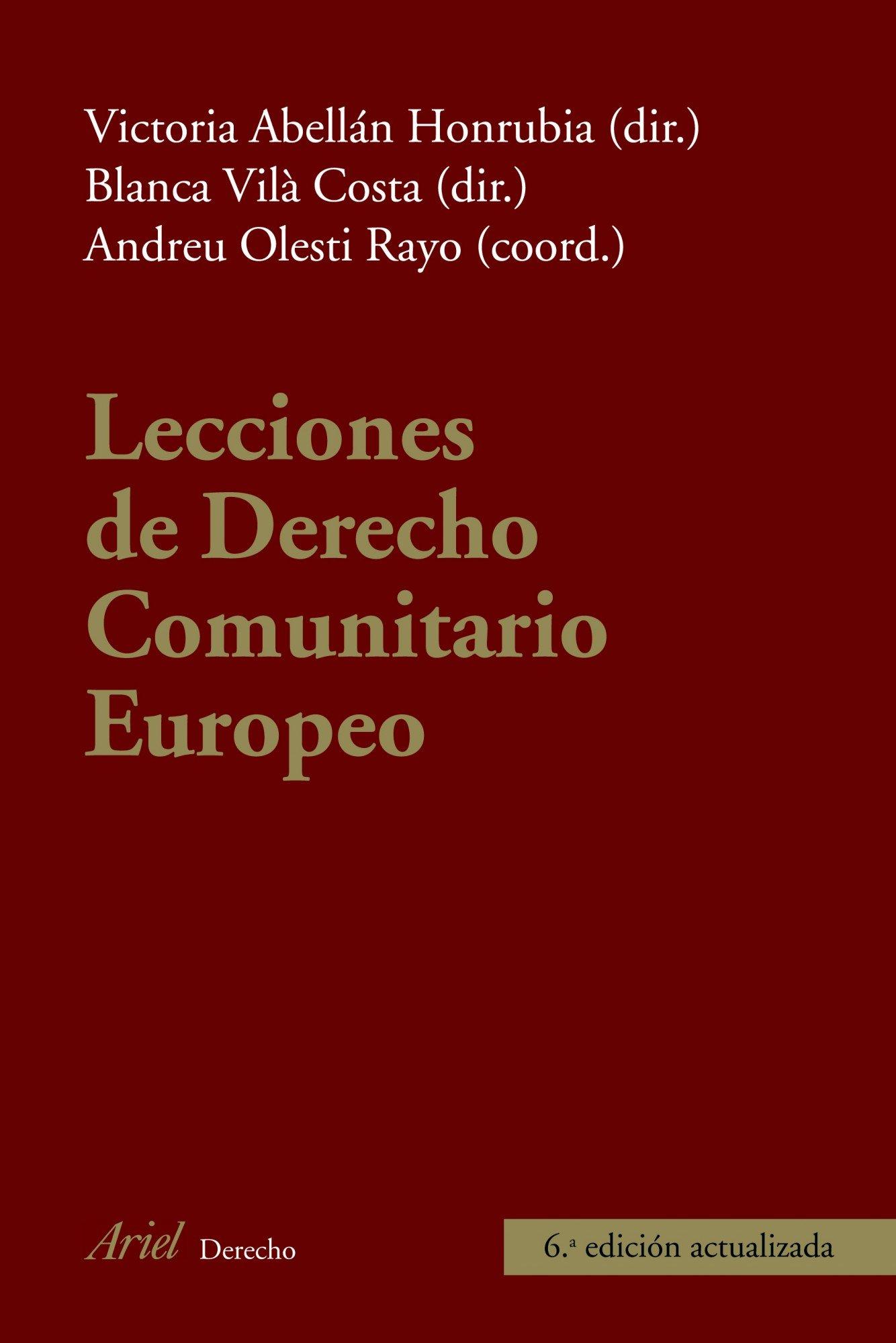Lecciones de Derecho Comunitario Europeo (Ariel Derecho) Tapa blanda – 3 feb 2011 Blanca Vilà Costa Victoria Abellán Honrubia Andreu Olesti Rayo Editorial Ariel