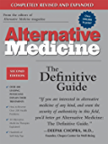Alternative Medicine, Second Edition: The Definitive Guide (Alternative Medicine Guides)
