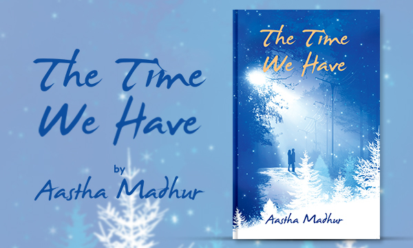 The Time We Have eBook: Aastha Madhur: Amazon in: Kindle Store