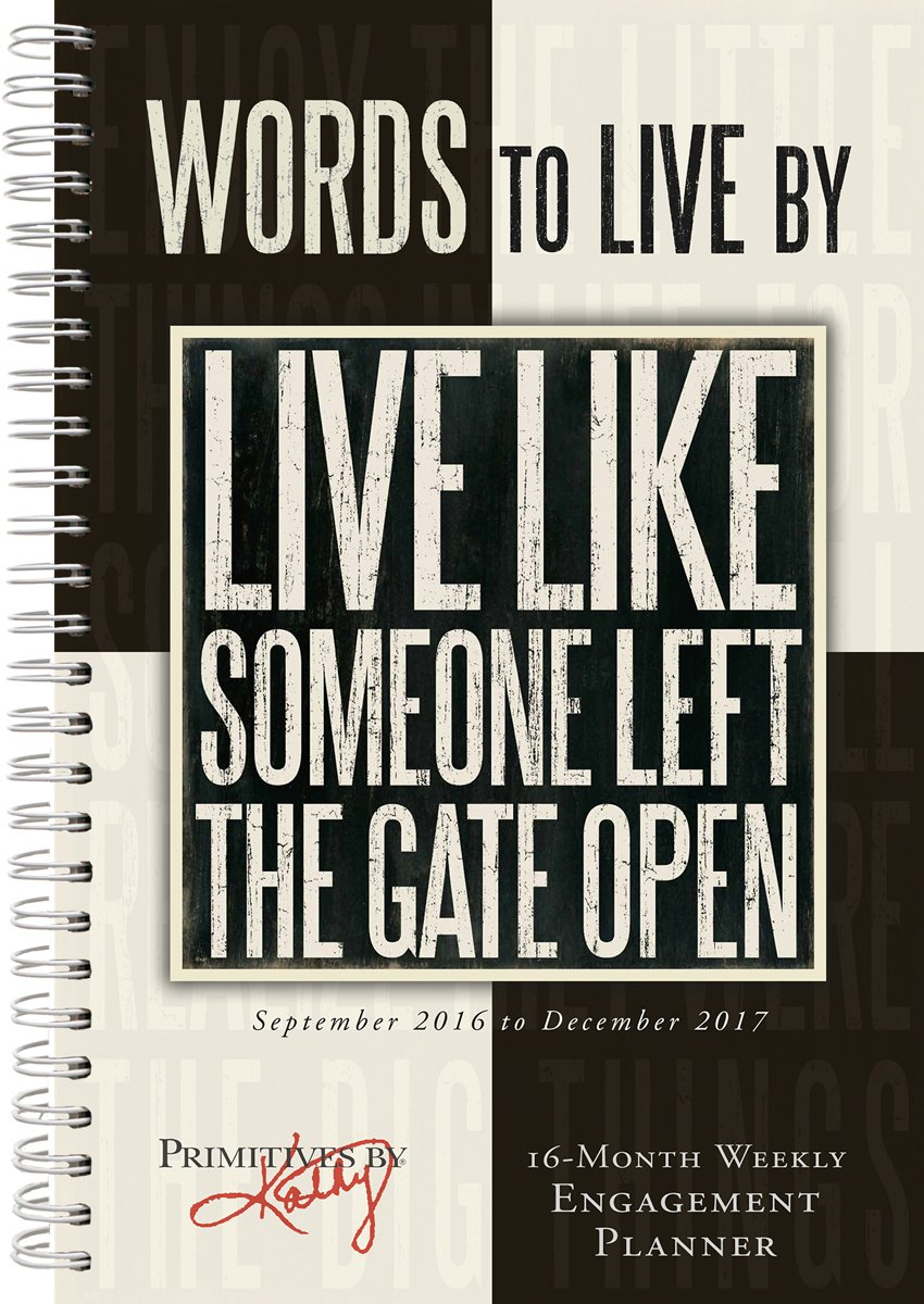 Words to Live By 2017 Engagement Calendar: Primitives by Kathy / Kathy  Phillips: 9781416244004: Amazon.com: Books